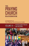 The Praying Church Handbook Volume IV