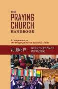 The Praying Church Handbook Volume IV