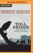 Toll Bridge and Other Short Stories [Audio]