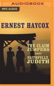 The Claim Jumpers and Faithfully, Judith [Audio]