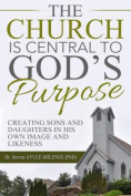 The Church Is Central to God's Purpose