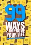 99 Ways to Improve Your Life