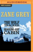 The Wolf Tracker and Quaking-ASP Cabin [Audio]