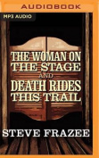 The Woman on the Stage and Death Rides This Trail [Audio]