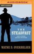 The Steadfast and Other Short Stories [Audio]