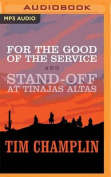 For the Good of the Service and Stand-Off at Tinajas Altas [Audio]