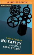 No Safety and Other Short Stories [Audio]