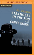 Strangers in the Fog and Cain's Mark [Audio]