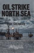 Oil Strike North Sea