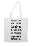Don't Let Anyone Tell You Leggings Aren't Pants Statement Tote Bag Shopping Bag