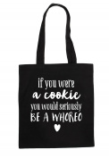If You Were A Cookie You Would Be A Whoreo Funny Statement Tote Bag Shopping Bag