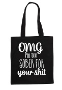 Omg I'm Too Sober For Your Shit Statement Tote Bag Shopping Bag