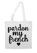 Pardon My French Sweary Statement Tote Bag Shopping Bag