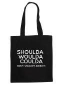 ShouldaWouldaCoulda. Didn't.Wouldn't. Screw It. Statement Tote Bag Shopping Bag