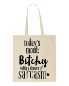 Today's Mood Bitchy With A Chance Of Sarcasm Statement Tote Bag Shopping Bag