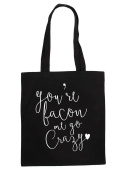 You're Bacon Me Crazy Statement Tote Bag Shopping Bag