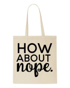 How About Nope Statement Tote Bag Shopping Bag