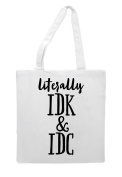 Literally IDK AndIDC Text Statement Tote Bag Shopping Bag