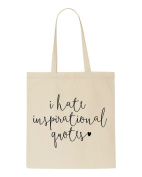 I Hate Inspirational Quotes Statement Tote Bag Shopping Bag