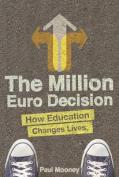The Million Euro Decision