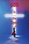 God Is The Dance