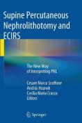 Supine Percutaneous Nephrolithotomy and Ecirs