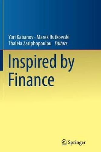 Inspired by Finance: The Musiela Festschrift by Yuri Kabanov