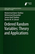 Ordered Random Variables :Theory and Applications