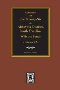 (Old) Ninety-Six and Abbeville District, SC Wills & Bonds, Vol. #2.