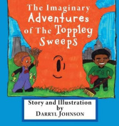 The Imaginary Adventures of the Toppley Sweeps