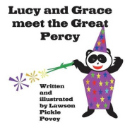 Lucy and Grace Meet the Great Percy.