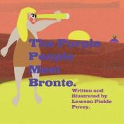 The Purple People Meet Bronte.