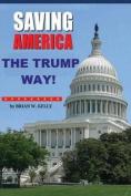 Saving America the Trump Way!