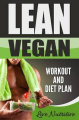 Lean Vegan: Work Out and Diet Plan