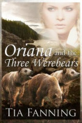 Oriana and the Three Werebears [Large Print]