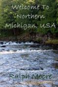 Welcome to Northern Michgian, USA