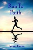 Run to Faith