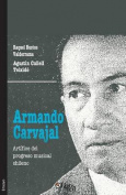 Armando Carvajal. Artifice del Progreso Musical Chileno [Spanish]