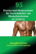 95 Essens- Und Shakerezepte Fur Gewichtheber Um Muskelwachstum Zu Steigern [GER]