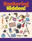 Hankering for the Hidden! Hidden Picture Activity Book