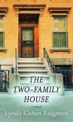 The Two-Family House [Large Print]