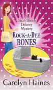 Rock-A-Bye Bones [Large Print]