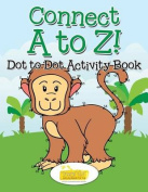 Connect A to Z! - Dot to Dot Activity Book