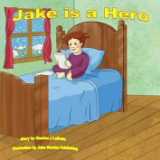 Jake Is a Hero