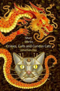 Short Stories, Crimes, Cults and Curious Cats