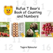 Rufus T Bear's Book of Counting and Numbers