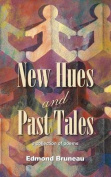 New Hues and Past Tales