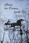 How to Come and Go