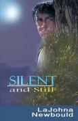 Silent and Still