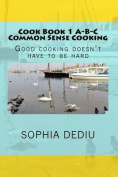 Cook Book 1 A-B-C Common Sense Cooking
